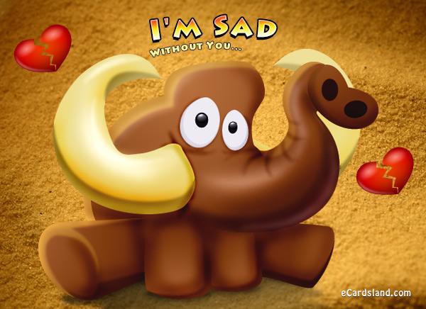 I'm Sad Without You