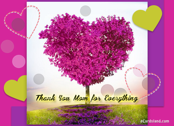 Thank You Mom for Everything