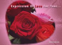 eCards  Expression Of Love For Your,
