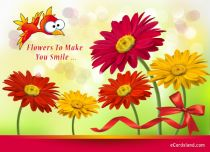 eCards  Flowers To Make You Smile,