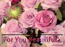 eCards Flowers For You Beautiful, For You Beautiful