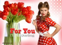 eCards Flowers For You Darling, For You Darling