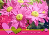 eCards Flowers Found Love In You, Found Love In You