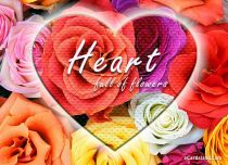 eCards Flowers Heart Full of Flowers, Heart Full of Flowers
