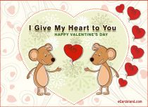 eCards Valentine's Day  I Give My Heart to You, I Give My Heart to You
