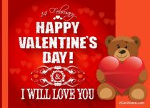 eCards Valentine's Day  I Will Love You, I Will Love You
