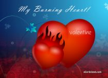 eCards Valentine's Day  My Burning Heart, My Burning Heart