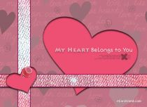 eCards Valentine's Day  My Heart Belongs to You, My Heart Belongs to You