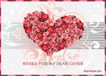 eCards Valentine's Day  Roses For My Dear Lover, Roses For My Dear Lover