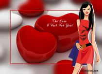 eCards Valentine's Day  The Love I Feel For You, The Love I Feel For You