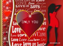 eCards Valentine's Day  I Love Only You, I Love Only You
