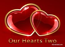 eCards Valentine's Day  Our Hearts Two, Our Hearts Two