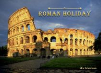 eCards Cities & Countries Roman Holiday, Roman Holiday
