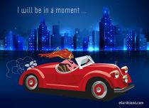 Free eCards Miscellaneous - I Will Be in a Moment,