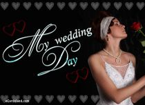 Free eCards Wedding - My Wedding Day,