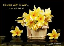 eCards Birthday Flowers With A Wish, Flowers With A Wish