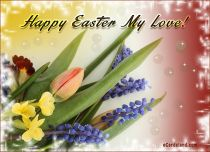 eCards  Happy Easter My Love,