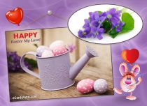 eCards Easter Happy Easter My Love, Happy Easter My Love