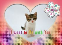 eCards Animals I Want to Be with You, I Want to Be with You
