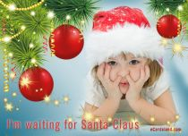 eCards Christmas I'm Waiting for Santa Claus, I'm Waiting for Santa Claus