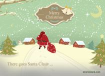 eCards Christmas There Goes Santa Claus, There Goes Santa Claus