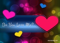 Free eCards - Do You Love Me?,