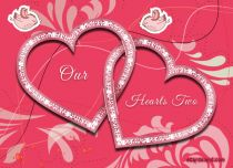 Free eCards - Our Hearts Two,
