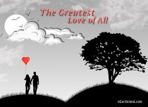 eCards Love The Greatest Love of All, The Greatest Love of All