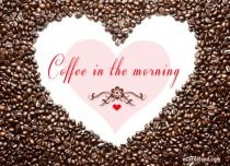 Free eCards, Love cards online - Coffee in the Morning,