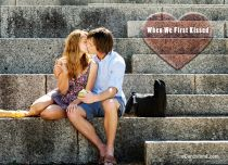 eCards Love When We First Kissed, When We First Kissed