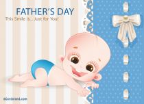 eCards Father's Day This Smile is ust for You, This Smile is ust for You