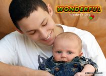 eCards Father's Day Wonderful Father's Day, Wonderful Father's Day