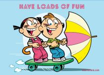eCards Children's Day Have Loads of Fun, Have Loads of Fun