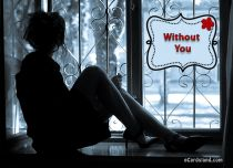 Free eCards Feelings - Without You,