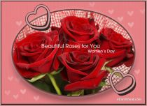 eCards Women's Day Beautiful Roses for You, Beautiful Roses for You