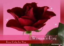 eCards Women's Day Rose Only for You, Rose Only for You