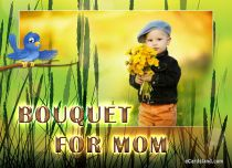 Free eCards - Bouquet for Mom,