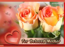 eCards  For Beloved Mother,