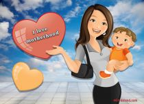 Free eCards - I Love Motherhood,
