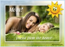 eCards Mother's Day Mom Friend from the Heart, Mom Friend from the Heart