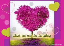 Free eCards - Thank You Mom for Everything,
