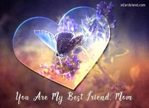 eCards Mother's Day You Are My Best Friend Mom, You Are My Best Friend Mom